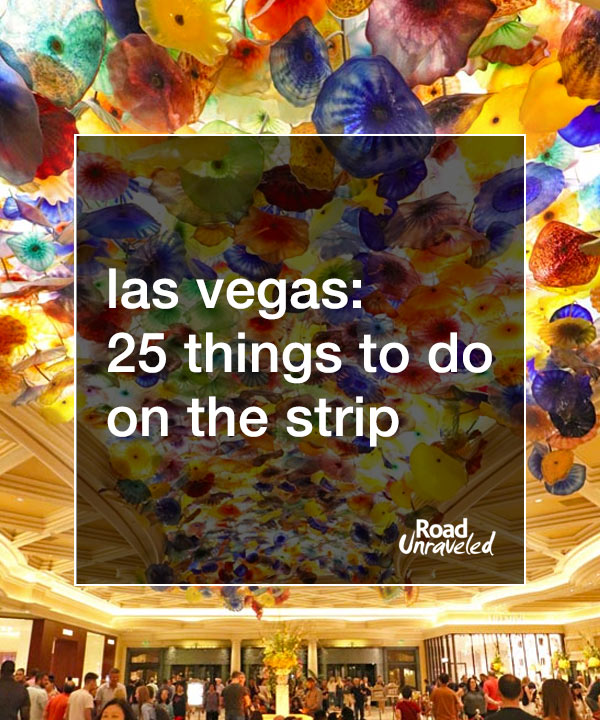 Viva Las Vegas! 25 Things To Do On The Strip