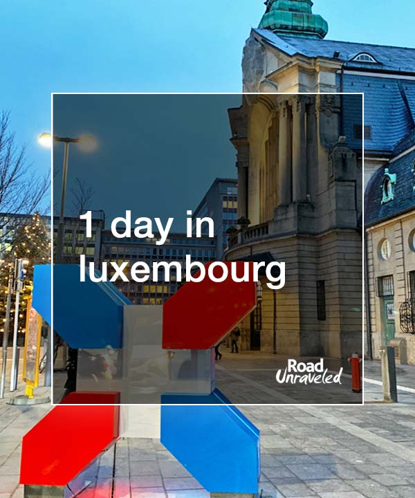 1 Day in Luxembourg: How to Make the Most of a Short Visit