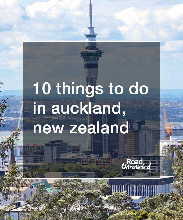 10 Things to Do in Auckland, New Zealand