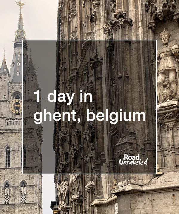1 Day in Ghent, Belgium