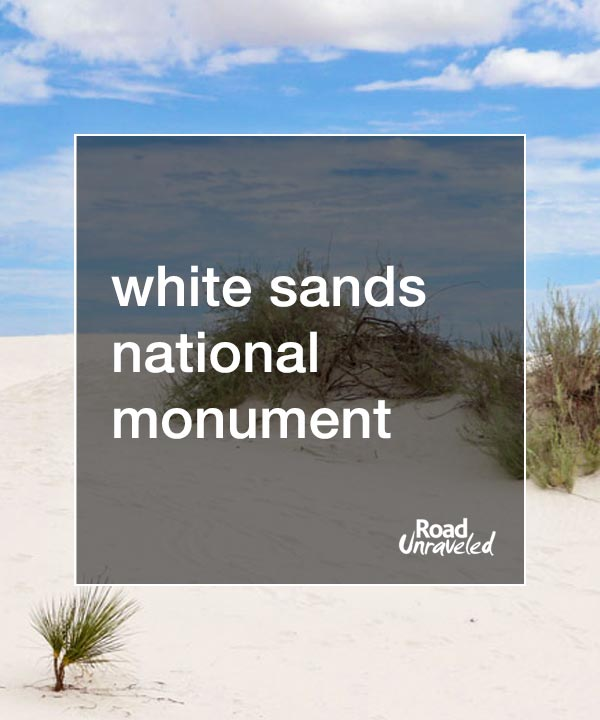 White Sands National Monument: a Visit New Mexico's Famous Sand Dunes