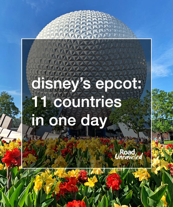 Disney's Epcot: 11 Countries in One Day
