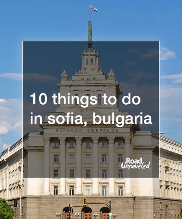 10 Things to Do in Sofia, Bulgaria