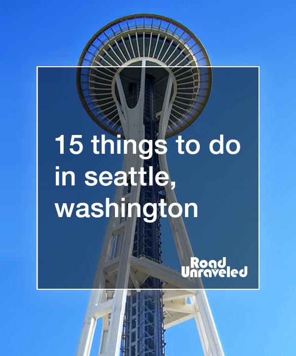 15 Things to Do in Seattle, Washington