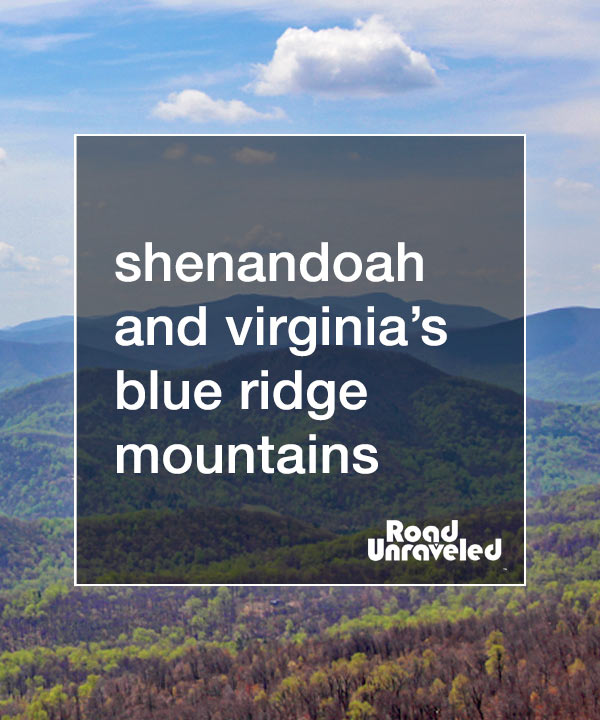 Shenandoah and the Blue Ridge Mountains of Virginia