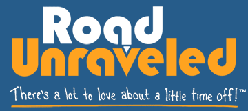 Road Unraveled - There's a lot to love about a little time off