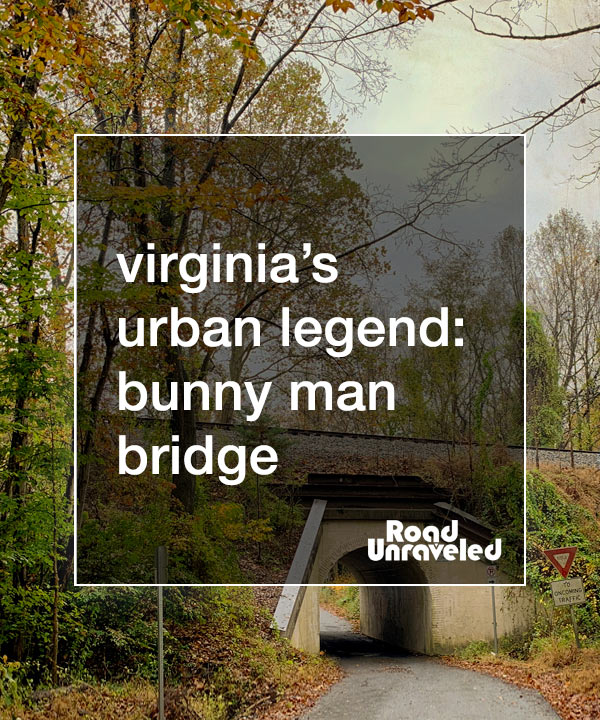 Bunny Man Bridge: Northern Virginia's Spooky Urban Legend