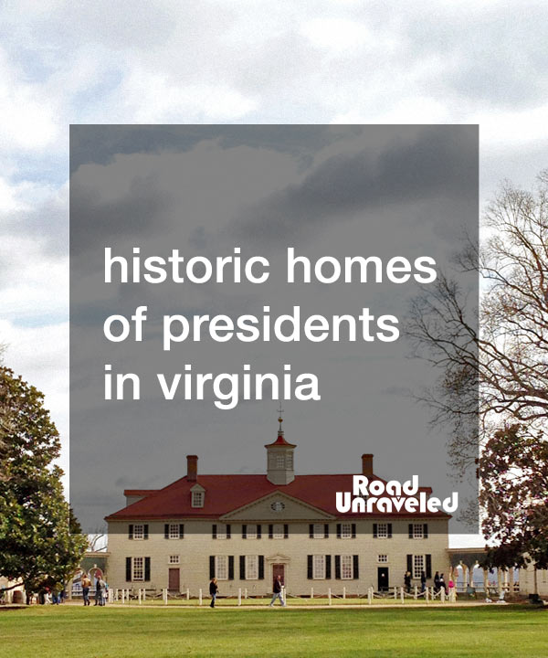 The Virginia Presidents: Houses and Birthplaces for US Presidents around the state
