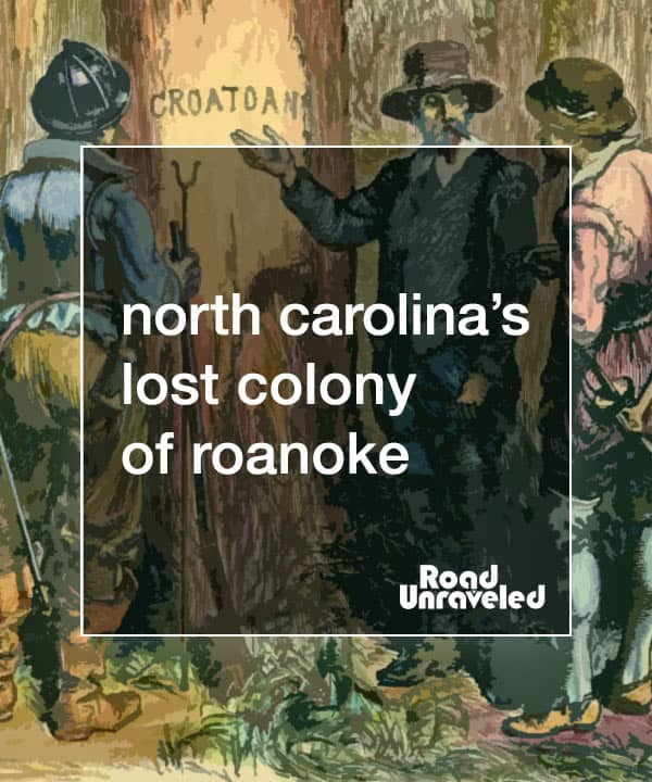 The Lost Colony of Roanoke: An American Mystery in North Carolina
